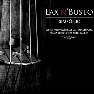 Lax'n'Busto - Simfònic