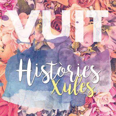Vuit - Històries Xules