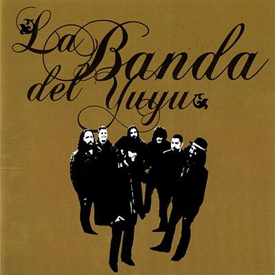 La Banda del Yuyu - La Banda del Yuyu