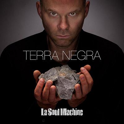 La Soul Machine - Terra Negra