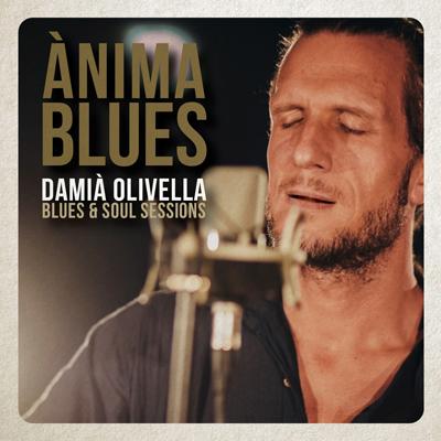 Damià Olivella - ÀNIMA BLUES
