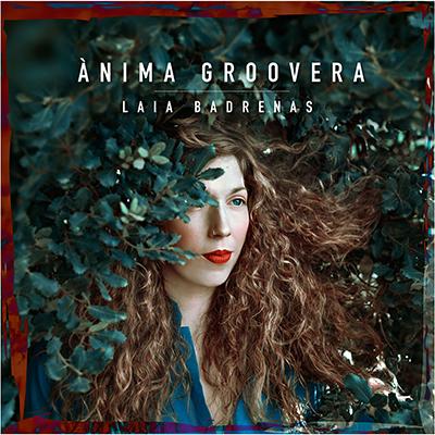 Laia Badrenas - Ànima Groovera